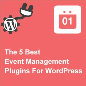 The 5 Best Event Management Plugins For WordPress Websites