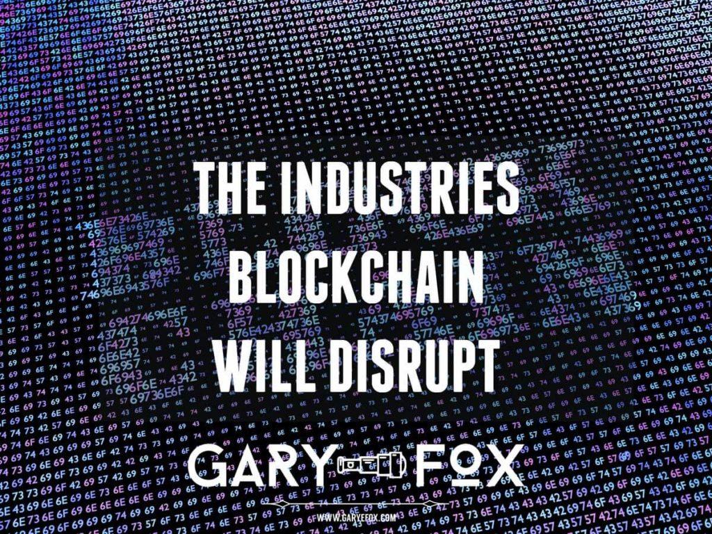 industries blockchain will disrupt