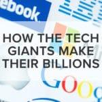 how tech giants make their billions